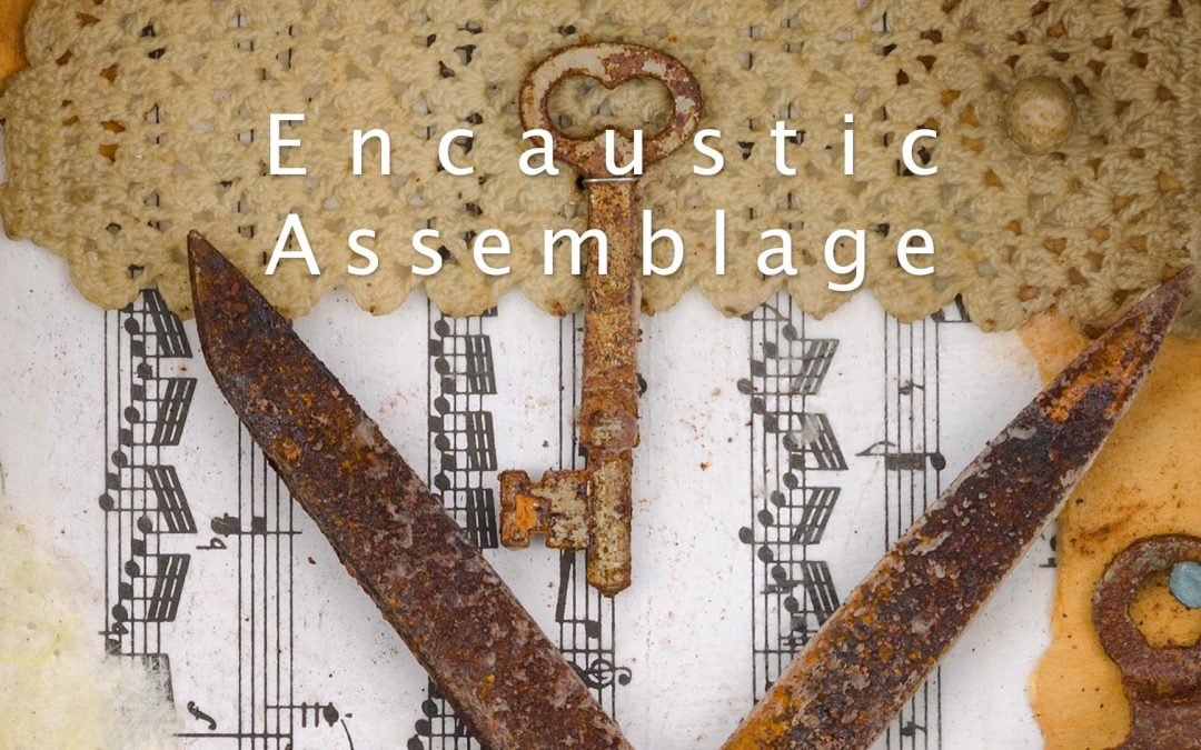 Encaustic Assemblage Workshop